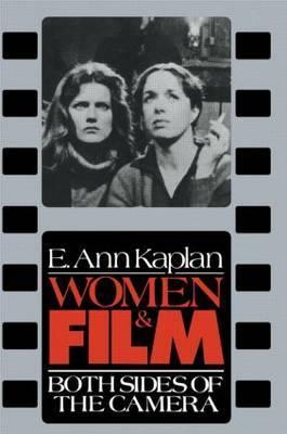 Women and Film by E.Ann Kaplan image