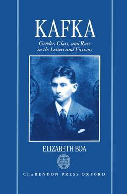 Kafka: Gender, Class, and Race in the Letters and Fictions by Elizabeth Boa image