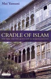 Cradle of Islam by Mai Yamani image