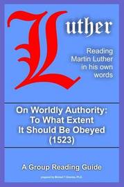 On Worldly Authority - to What Extent it Should be Obeyed by Martin Luther