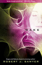 Wake by Robert J Sawyer image