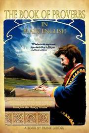 The Book of Proverbs in Plain English by Frank Larosa