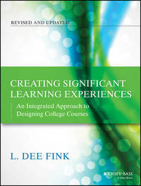 Creating Significant Learning Experiences by L Dee Fink