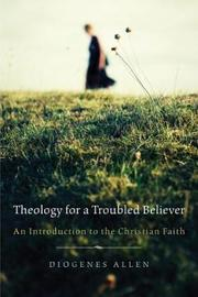 Theology for a Troubled Believer by Diogenes Allen