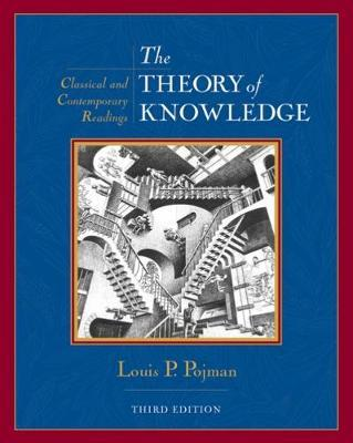 The Theory of Knowledge by Louis Pojman