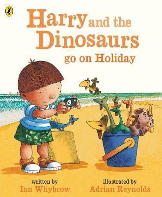 Harry and the Bucketful of Dinosaurs go on Holiday by Ian Whybrow image