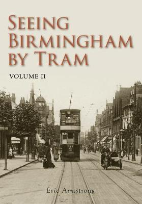 Seeing Birmingham by Tram Vol II by Eric Armstrong image