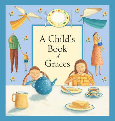 A Child's Book of Graces by Lois Rock