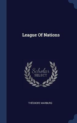 League of Nations by Theodore Marburg image