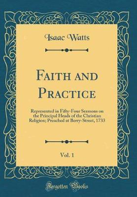 Faith and Practice, Vol. 1 by Isaac Watts image