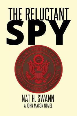 The Reluctant Spy by Swann Nat H
