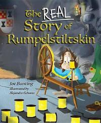 The Real Story of Rumpelstiltskin by Joe Bunting image