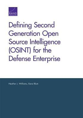 Defining Second Generation Open Source Intelligence (Osint) for the Defense Enterprise by Heather J Williams image