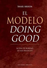 El Modelo Doing Good by Shari Arison