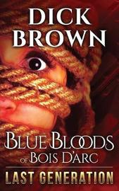 Blue Bloods of Bois d'Arc by Dick Brown