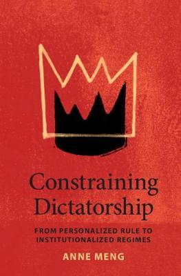 Constraining Dictatorship by Anne Meng