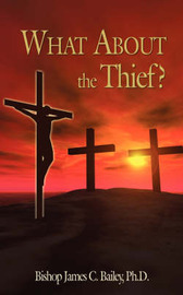 What About the Thief? by James C. Bailey