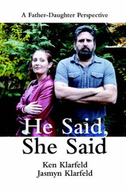 He Said, She Said: A Father-Daughter Perspective by Ken Kaye