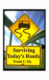 Surviving Today's Roads by Frank C. Ely