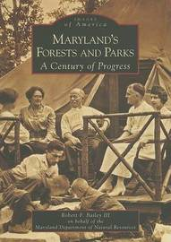 Maryland's Forests and Parks by Robert F., III Bailey