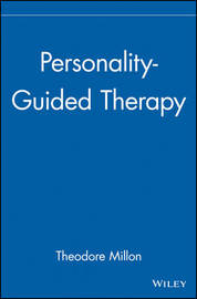 Personality Guided Therapy by Theodore Millon