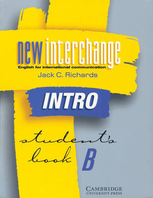 New Interchange Intro Student's book B: English for International Communication by Jack C Richards
