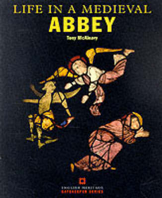 Life in a Medieval Abbey by Tony McAleavy