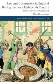 Law and Government in England during the Long Eighteenth Century by David Lemmings