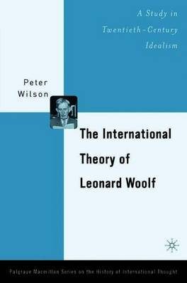 The International Theory of Leonard Woolf by P Wilson image