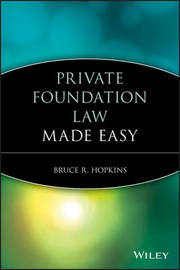Private Foundation Law Made Easy by Bruce R Hopkins