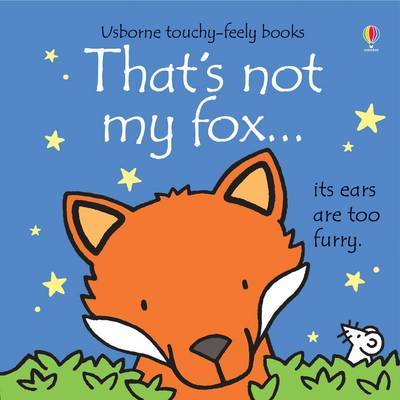 That's Not My Fox by Fiona Watt
