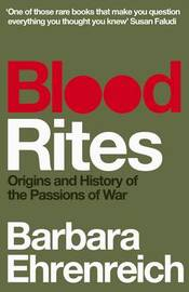 Blood Rites by Barbara Ehrenreich