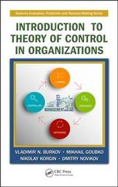 Introduction to Theory of Control in Organizations by Vladimir N. Burkov