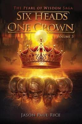 Six Heads One Crown by Jason Paul Rice image