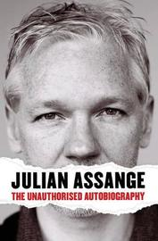 Wikileaks Versus The World: My Story by Julian Assange