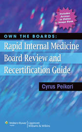 Own the Boards: Rapid Internal Medicine Board Review and Recertification Guide by Cyrus Peikari image