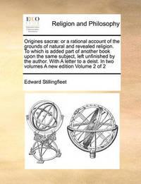 Origines Sacrae by Edward Stillingfleet