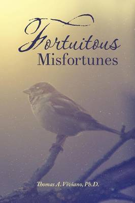 Fortuitous Misfortunes by Ph D Thomas a Viviano image