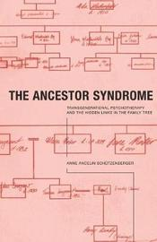 The Ancestor Syndrome by Anne Ancelin Schutzenberger image