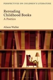 Rereading Childhood Books by Alison Waller