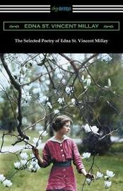 The Selected Poetry of Edna St. Vincent Millay by Edna St.Vincent Millay