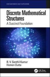 Discrete Mathematical Structures by B V Senthil Kumar
