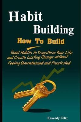 Habit Building by Kennedy Felix