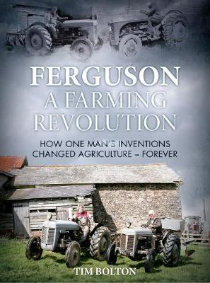 Ferguson, a Farming Revolution by Tim Bolton