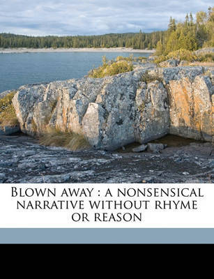 Blown Away: A Nonsensical Narrative Without Rhyme or Reason by Richard Mansfield (Highpoint, North Carolina) image