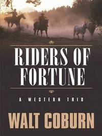 Riders of Fortune by Walt Coburn image