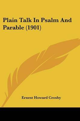 Plain Talk in Psalm and Parable (1901) by Ernest Howard Crosby image