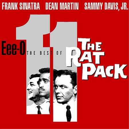 Eee-O Eleven: The Best Of The Rat Pack by Frank Sinatra/Martin/Davis Jr.