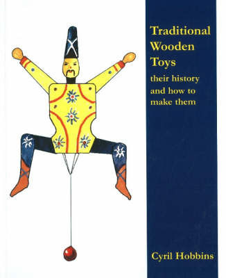 Traditional Wooden Toys by Cyril Hobbins