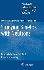 Studying Kinetics with Neutrons